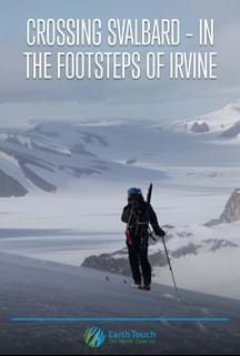 Crossing Svalbard – In the Footsteps of Irvine