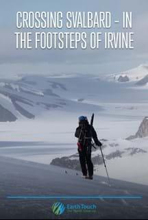 Crossing Svalbard – In the Footsteps of Irvine